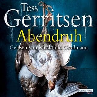 Abendruh                   De :                                                                                                                                 Tess Gerritsen                               Lu par :                                                                                                                                 Mechthild Großmann                      Durée : 7 h et 38 min     Pas de notations     Global 0,0