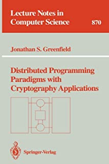 Distributed Programming Paradigms with Cryptography Applications (Lecture Notes in Computer Science)