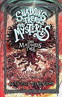 Shadows, Trees & Odd Mysteries: The Madness Tree: - Second Edition (A Fantasy Mystery Series of Lore and Horrors- Book 2)