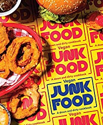 Image: Vegan Junk Food: A Down and Dirty Cookbook | Hardcover: 176 pages | by Zacchary Bird (Author). Publisher: Smith Street Books (September 1, 2020)
