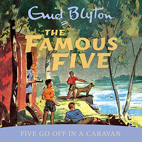 Famous Five: Five Go Off In A Caravan Audiobook By Enid Blyton cover art