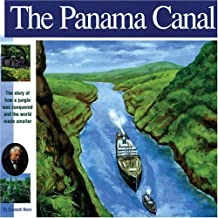 The Panama Canal: The Story of how a jungle was conquered and the world made smaller (Wonders of the World Book)