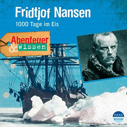 Fridtjof Nansen - 1000 Tage im Eis audiobook cover art