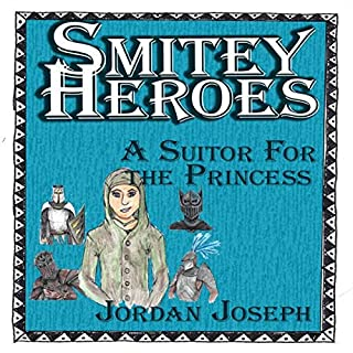 Smitey Heroes: A Suitor for the Princess audiobook cover art