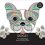 Dogs ! - Happy coloriage - Mon carnet de coloriages & messages 100 % bonne humeur !