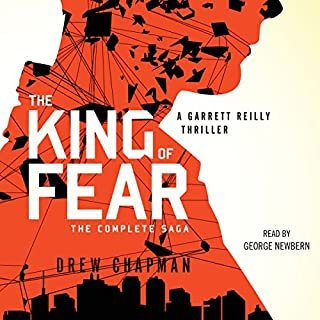 The King of Fear     A Garrett Reilly Thriller, Book 2              By:                                                                                                                                 Drew Chapman                               Narrated by:                                                                                                                                 George Newbern                      Length: 12 hrs and 36 mins     51 ratings     Overall 4.3