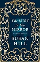 The Mist in the Mirror: A Ghost Story Hardcover International Edition, November 5, 2012