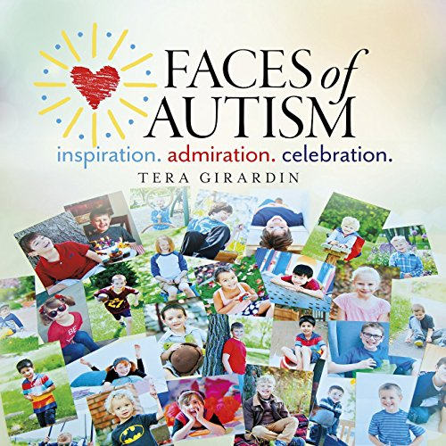 Faces of Autism: Inspiration. Admiration. Celebration.