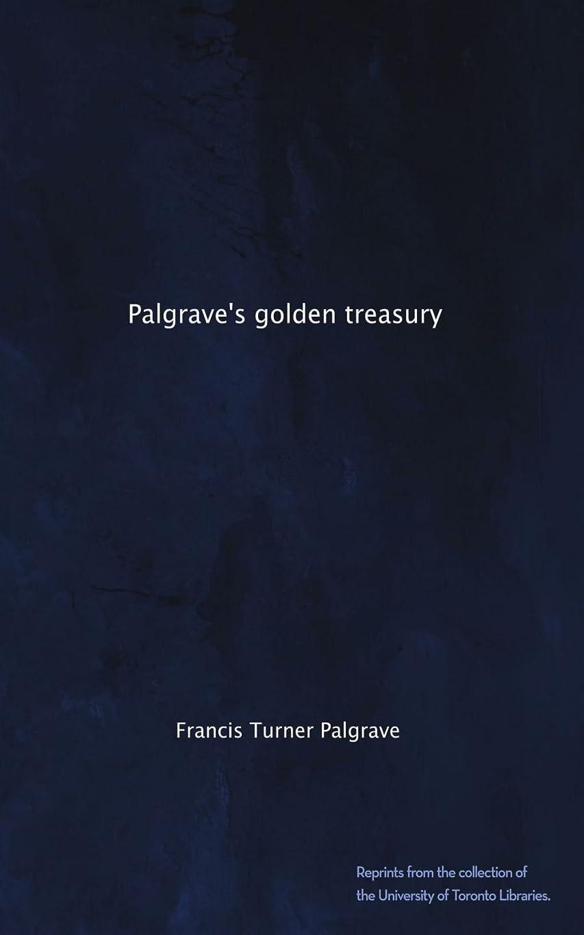 システム懐疑的メロドラマティックPalgrave's golden treasury