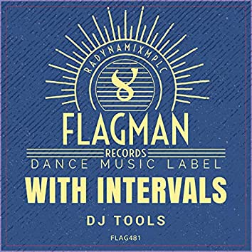 With Intervals Dj Tools