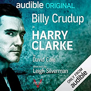 Harry Clarke     With Bonus Performance: Lillian              By:                                                                                                                                 David Cale                               Narrated by:                                                                                                                                 Billy Crudup,                                                                                        David Cale                      Length: 3 hrs and 12 mins     3,680 ratings     Overall 3.4