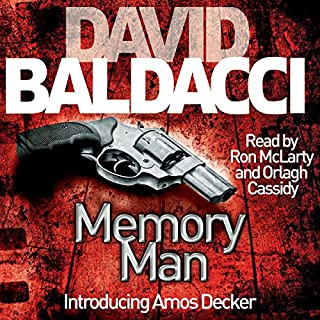Memory Man                   By:                                                                                                                                 David Baldacci                               Narrated by:                                                                                                                                 Ron McLarty,                                                                                        Orlagh Cassidy                      Length: 13 hrs and 16 mins     1,512 ratings     Overall 4.4