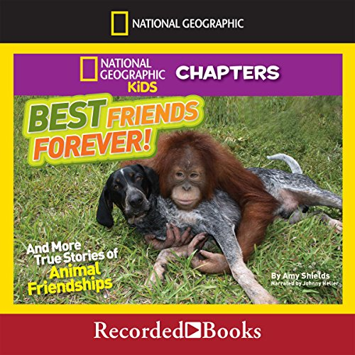 Best Friends Forever and More True Stories of Animal Friendships cover art