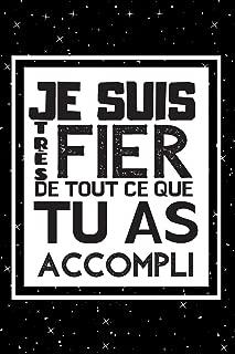 Je Suis Fier De Toi Journal: Une Idée Cadeau Original Pour Exprimer Son Amour Et Sa Fierté À Un Être Cher (French Edition)