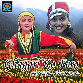 Ghagari Ko Fera