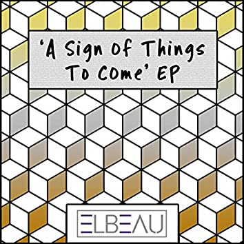 A Sign Of Things To Come EP