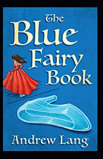 Blue fairy book Andrew Lang: (Annotated Edition)