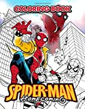 Spiderman Homecoming Coloring Book: Favorite Marvel Heroes Adult Coloring Book For Women with Stress Relieving, and Relaxation Designs