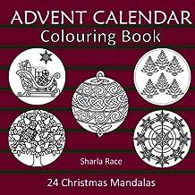 Advent Calendar Colouring Book: 24 Christmas Mandalas