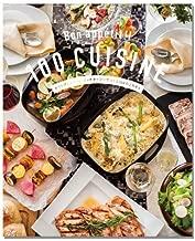Bon appetit!!100CUISINE デリシアとココット・ダッチオーブンでつくる100のごちそう