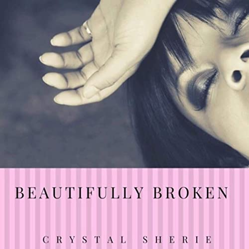 Crystal Sherie - Beautifully Broken (2019)