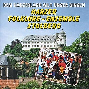 Dem Harzerland gilt unser Singen