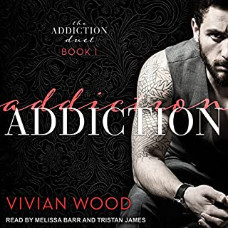 Addiction     Addiction Duet, Book 1              By:                                                                                                                                 Vivian Wood                               Narrated by:                                                                                                                                 Melissa Barr,                                                                                        Tristan James                      Length: 5 hrs and 25 mins     1 rating     Overall 5.0