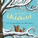 Das kleine Waldhotel – Ein Winterwunder für Mona Maus von Kallie George