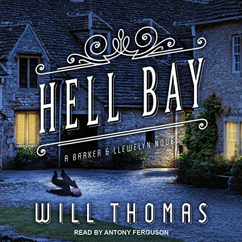 Hell Bay     Barker & Llewelyn, Book 8              By:                                                                                                                                 Will Thomas                               Narrated by:                                                                                                                                 Antony Ferguson                      Length: 9 hrs and 52 mins     28 ratings     Overall 4.6