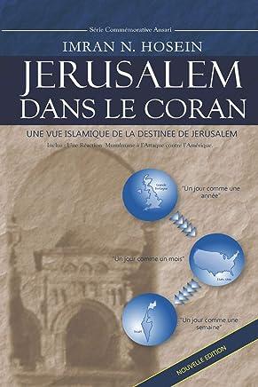 Jérusalem dans le Coran: Une Vue Islamique de la Destinée de Jérusalem