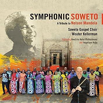 Symphonic Soweto: A Tribute To Nelson Mandela