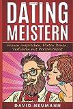Zu Mir Oder Zu Dir: Das Flirt & Dating Handbuch für erfolgreiche Verführungen