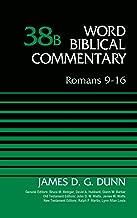 Romans 9-16, Volume 38B (Word Biblical Commentary)