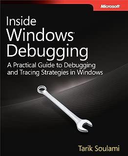 Inside Windows Debugging: Inside Windows Debugging_p1 (Developer Reference)