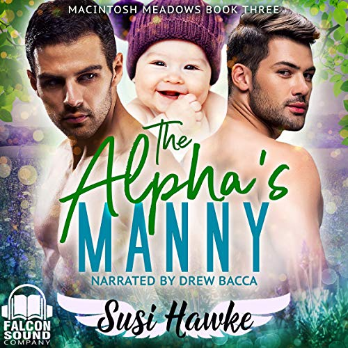 The Alpha's Manny     MacIntosh Meadows Series, Book 3              By:                                                                                                                                 Susi Hawke                               Narrated by:                                                                                                                                 Drew Bacca                      Length: 4 hrs and 57 mins     62 ratings     Overall 4.7