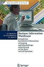 Business Information Warehouse: Perspektiven betrieblicher Informationsversorgung und Entscheidungsunterstützung auf der Basis von SAP-Systemen (SAP Kompetent) (German Edition)