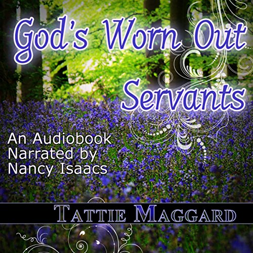 God's Worn Out Servants audiobook cover art