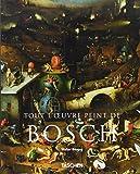 Tout l'oeuvre peint de Bosch
