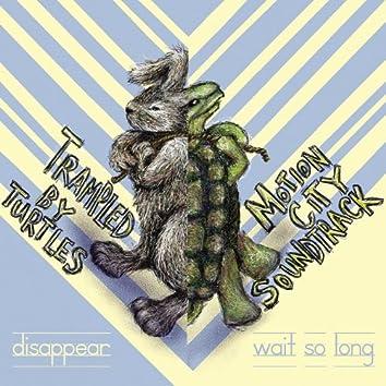 Wait So Long / Disappear