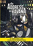 An Address in Havana/Domicilio habanero: Selected Short Stories