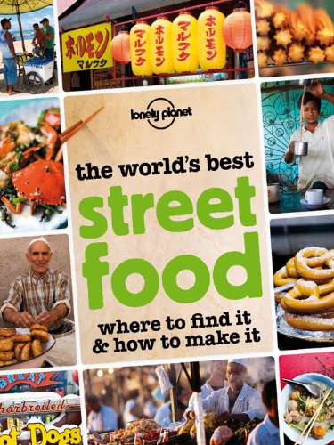 The World's Best Street Food: Where to Find it & How to Make it (Lonely Planet) (English Edition)