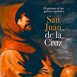 San Juan de la Cruz: El patrono de los poetas españoles [Saint John of the Cross: The Patron of Spanish Poets] cover art