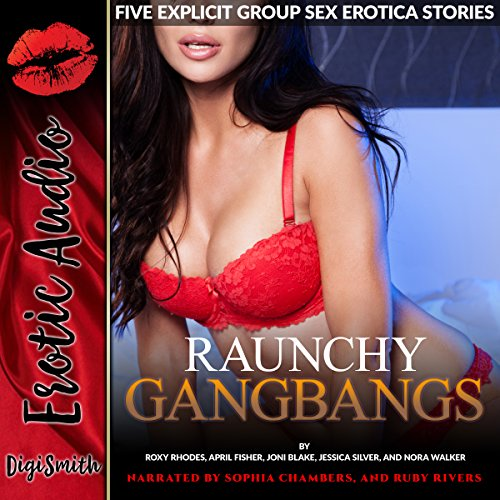 Raunchy Gangbangs     Five Explicit Group Sex Erotica Stories              By:                                                                                                                                 Roxy Rhodes,                                                                                        April Fisher,                                                                                        Joni Blake,                   and others                          Narrated by:                                                                                                                                 Sophia Chambers,                                                                                        Ruby Rivers                      Length: 2 hrs and 30 mins     1 rating     Overall 5.0