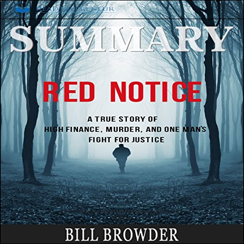 Summary: Red Notice: A True Story of High Finance, Murder, and One Man's Fight for Justice audiobook cover art