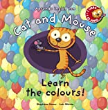 Cat and Mouse: Learn the Colours! (Cat And Mouse (anaya))