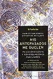 Mis antepasados me duelen: Psicogenealogía y constelaciones familiares (NUEVA...