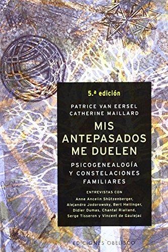 Mis antepasados me duelen: Psicogenealogía y constelaciones familiares (NUEVA CONSCIENCIA) (Spanish