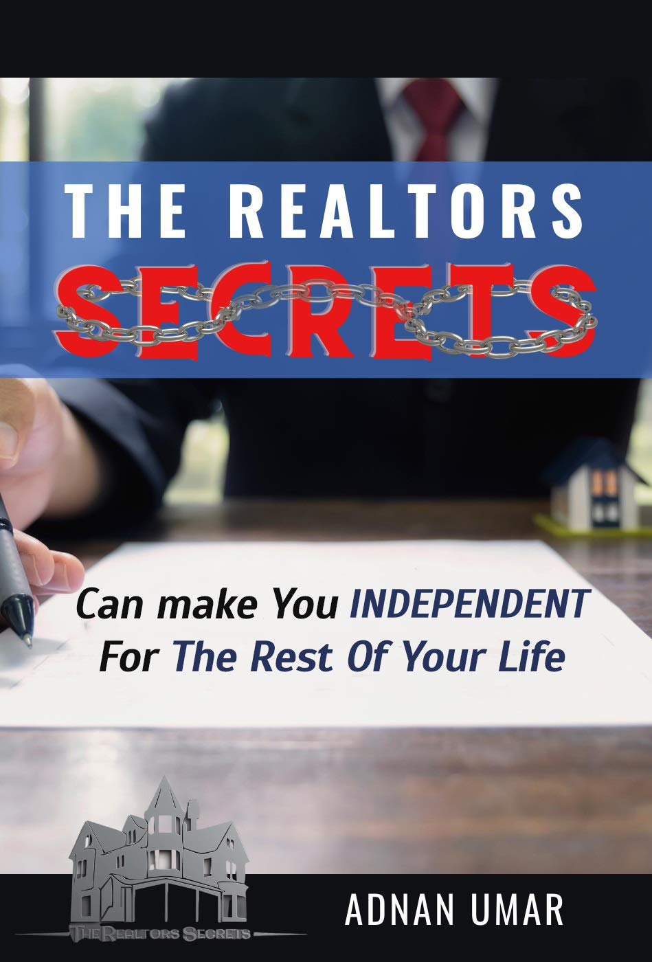 The Realtors Secrets: Can Make You Independent For The Rest Of Your Life