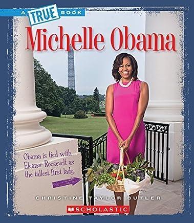 Michelle Obama (True Books) by Taylor-Butler, Christine (2015) Paperback