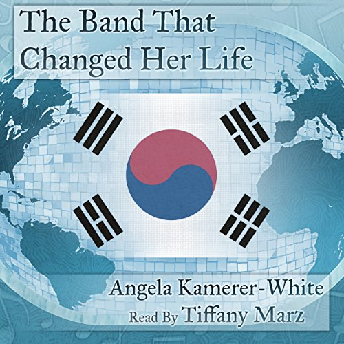 The Band That Changed Her Life     An Andventure in Kpop, Book I              By:                                                                                                                                 Angela Kamerer-White                               Narrated by:                                                                                                                                 Tiffany Marz                      Length: 49 mins     1 rating     Overall 4.0